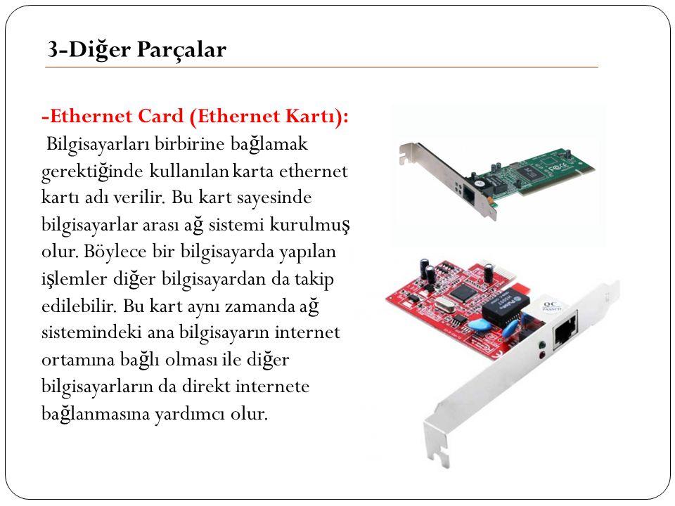 3-Diğer Parçalar -Ethernet Card (Ethernet Kartı):