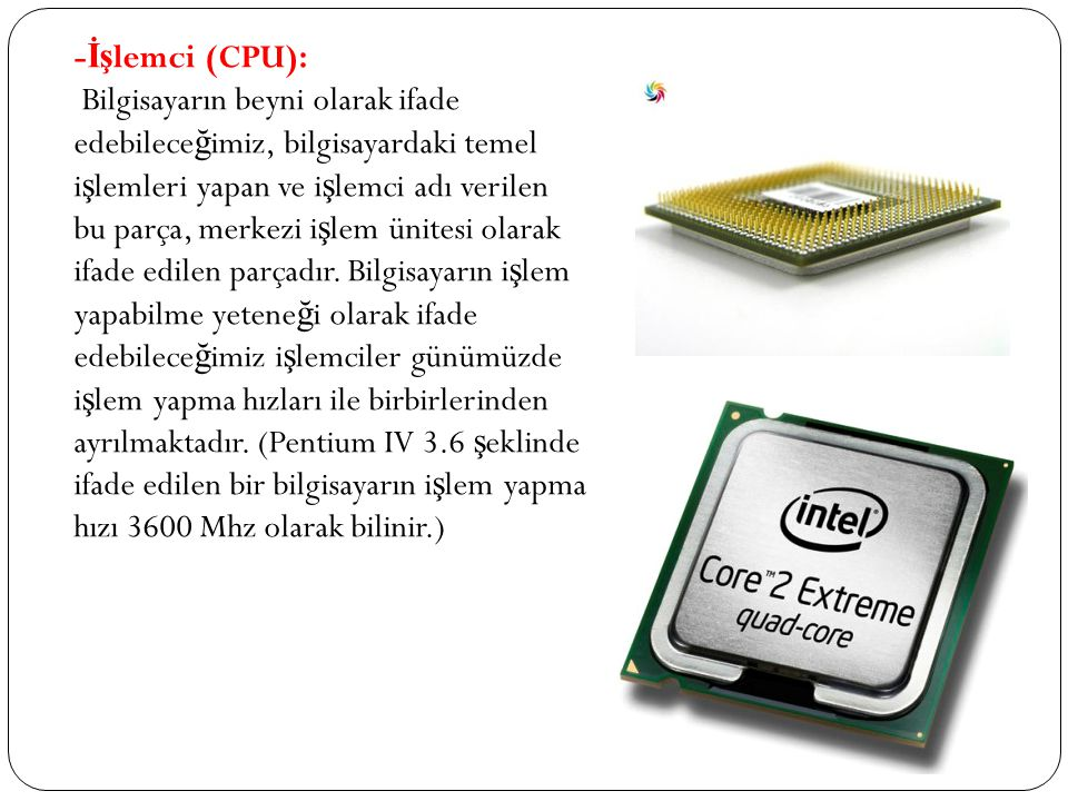 -İşlemci (CPU):