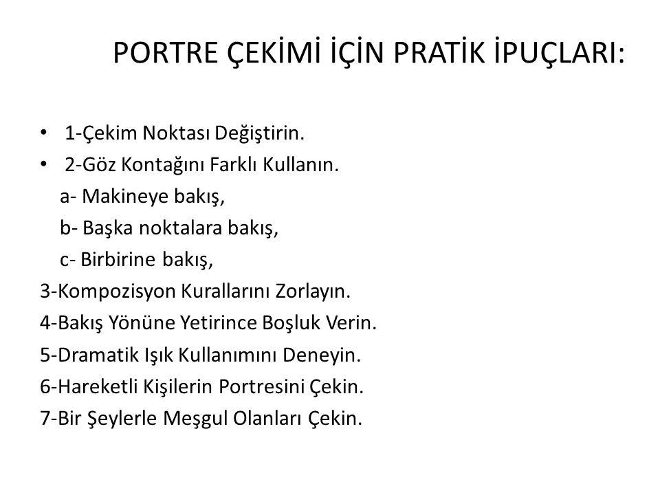 PORTRE ÇEKİMİ İÇİN PRATİK İPUÇLARI: