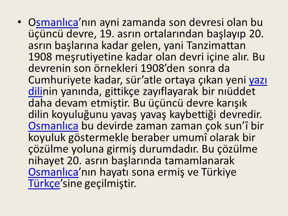 Osmanlıca'nın ayni zamanda son devresi olan bu üçüncü devre, 19