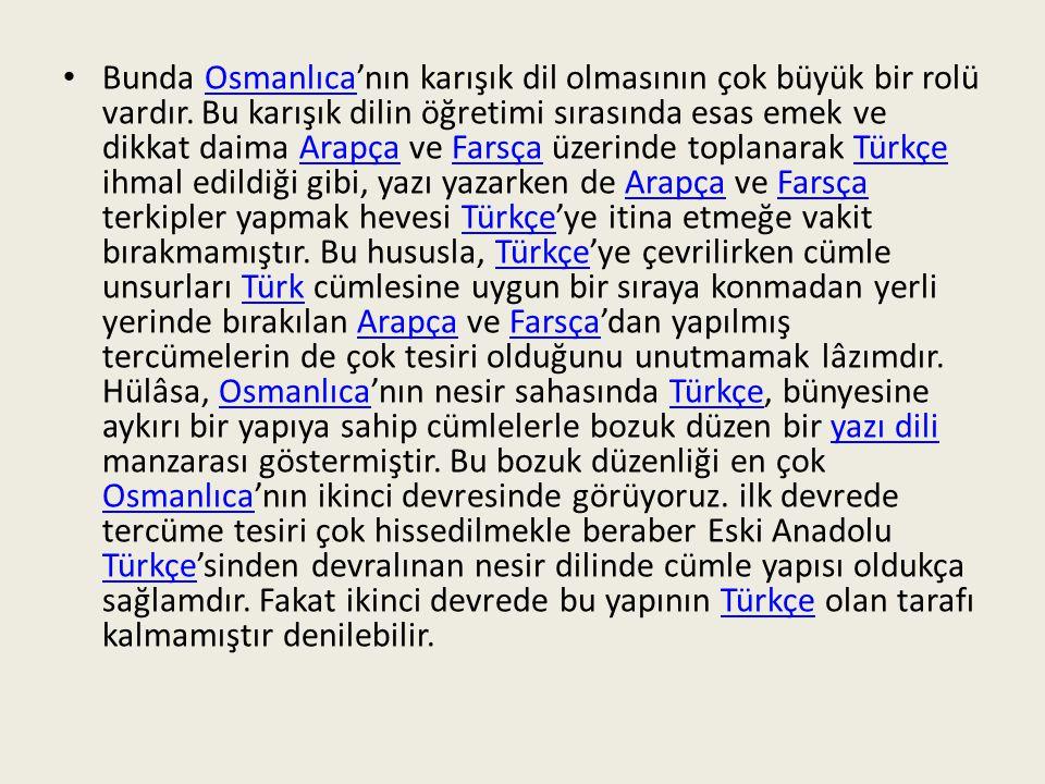 Bunda Osmanlıca'nın karışık dil olmasının çok büyük bir rolü vardır