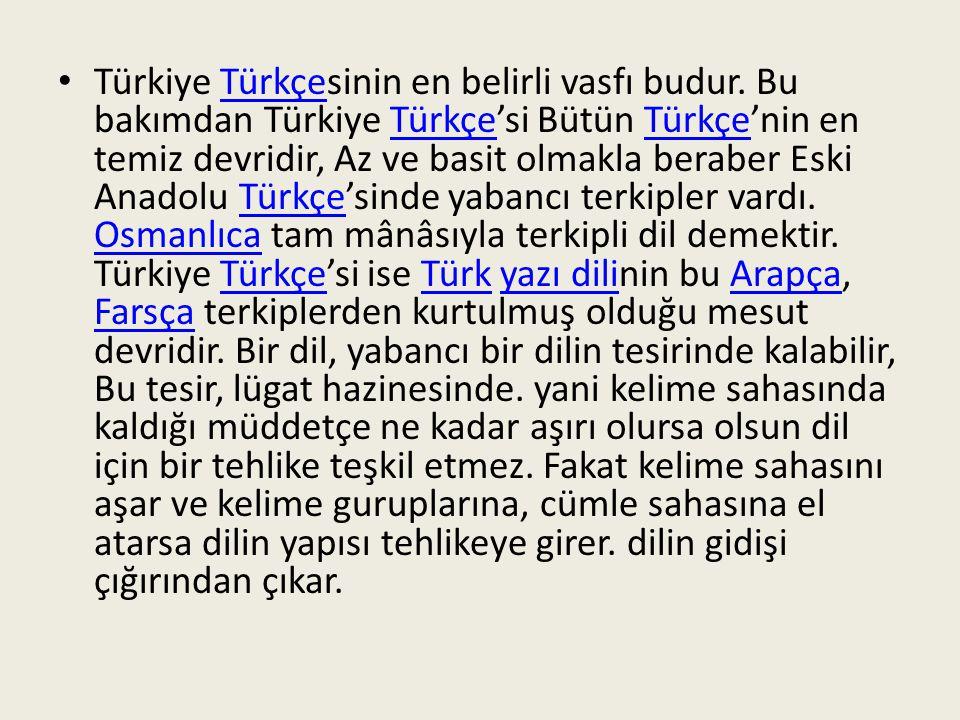 Türkiye Türkçesinin en belirli vasfı budur