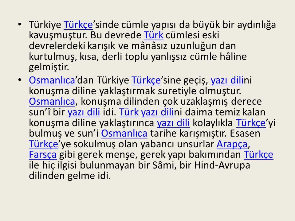 Türkiye Türkçe'sinde cümle yapısı da büyük bir aydınlığa kavuşmuştur