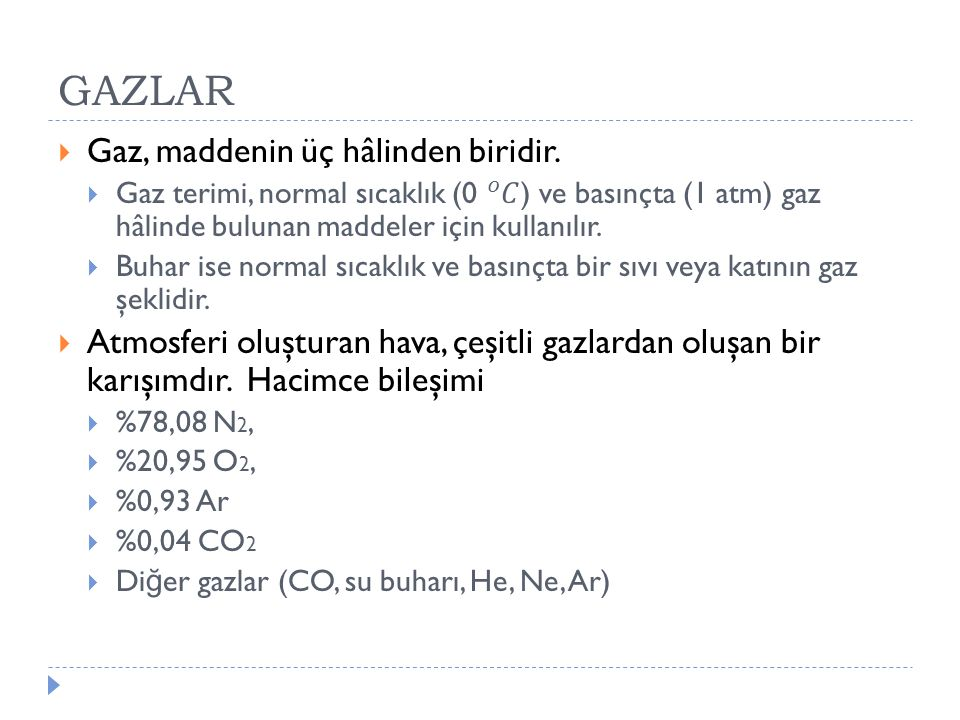 GAZLAR Gaz, maddenin üç hâlinden biridir.