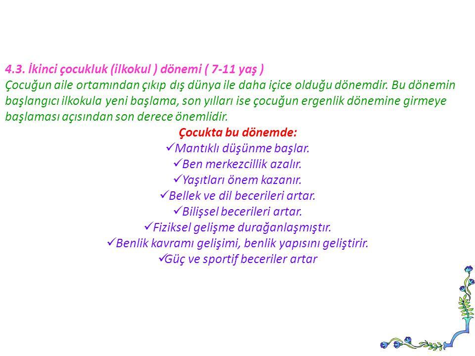 4.3. İkinci çocukluk (ilkokul ) dönemi ( 7-11 yaş )
