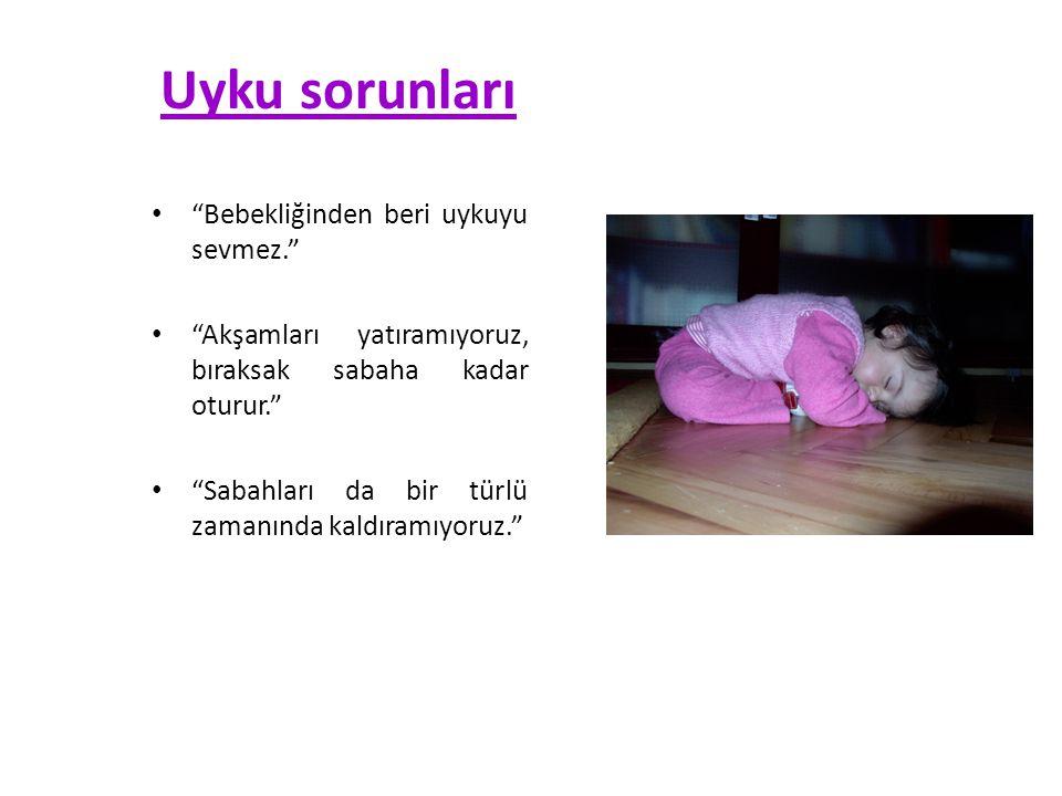 Uyku sorunları Bebekliğinden beri uykuyu sevmez.