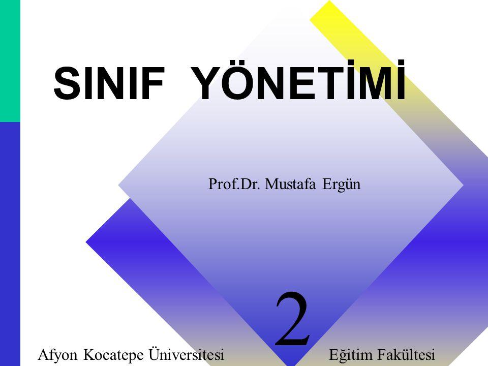 2 SINIF YÖNETİMİ Prof.Dr. Mustafa Ergün