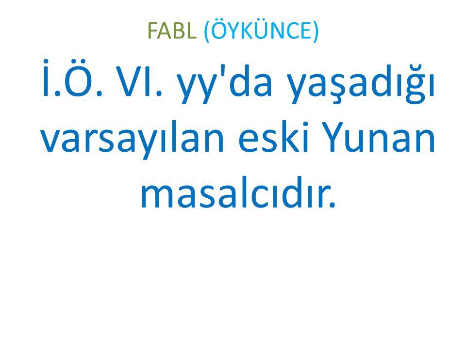 İ.Ö. VI. yy da yaşadığı varsayılan eski Yunan masalcıdır.