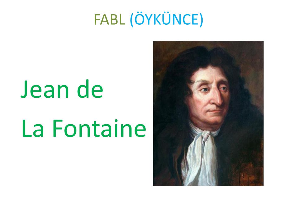 FABL (ÖYKÜNCE) Jean de La Fontaine