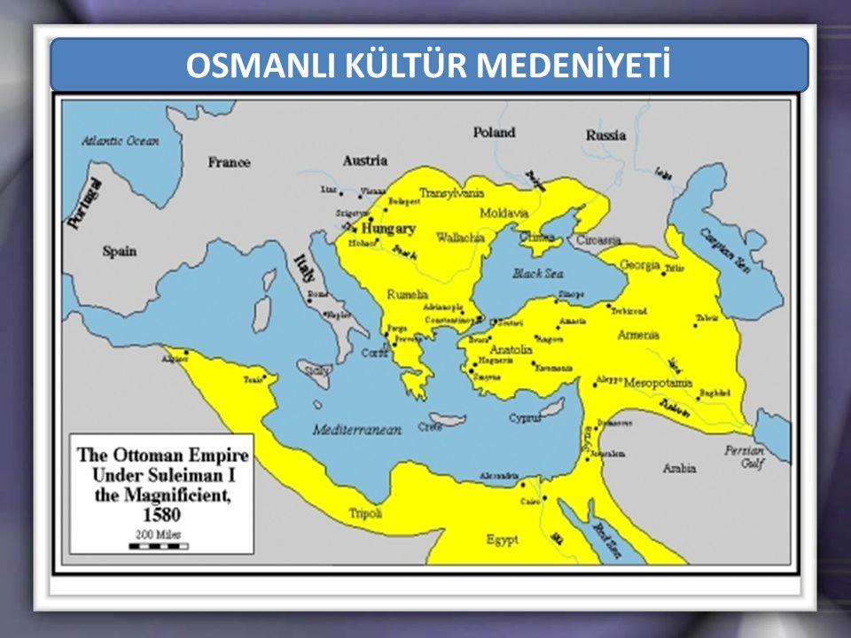 OSMANLI KÜLTÜR MEDENİYETİ