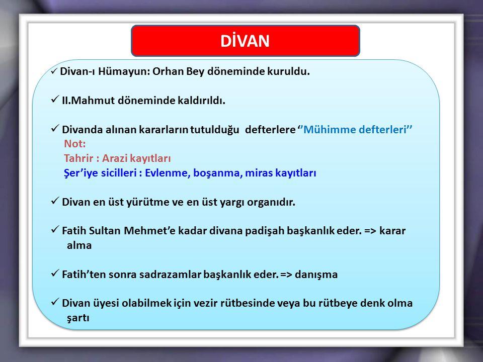 DİVAN II.Mahmut döneminde kaldırıldı.
