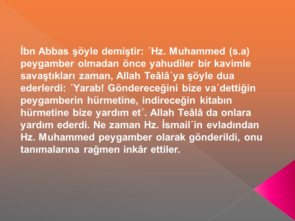 İbn Abbas şöyle demiştir: ´Hz. Muhammed (s
