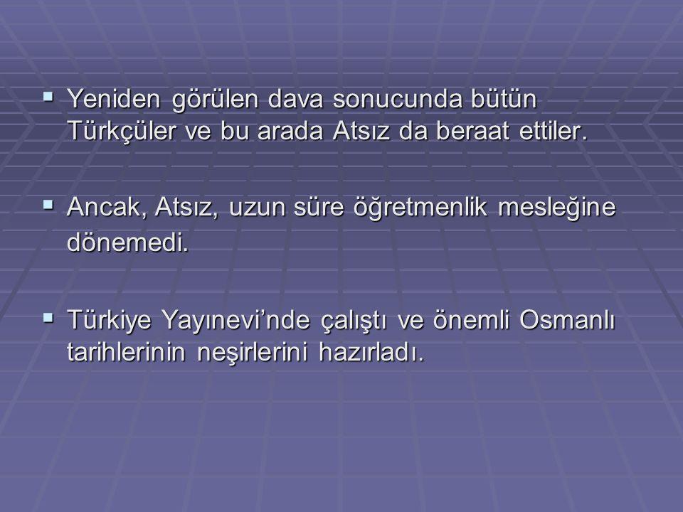 Yeniden görülen dava sonucunda bütün Türkçüler ve bu arada Atsız da beraat ettiler.