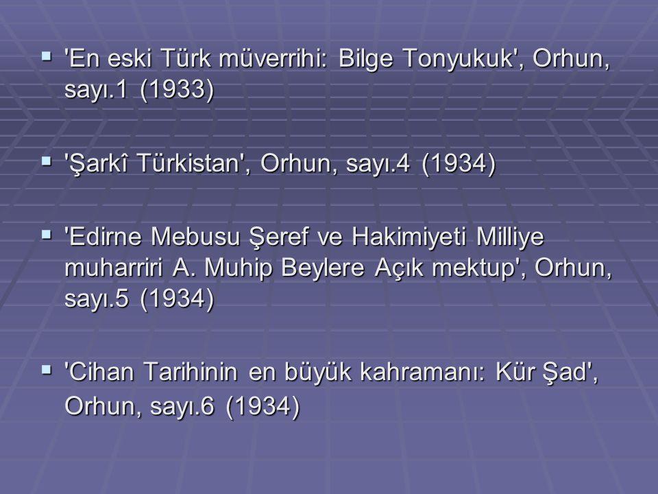 En eski Türk müverrihi: Bilge Tonyukuk , Orhun, sayı.1 (1933)