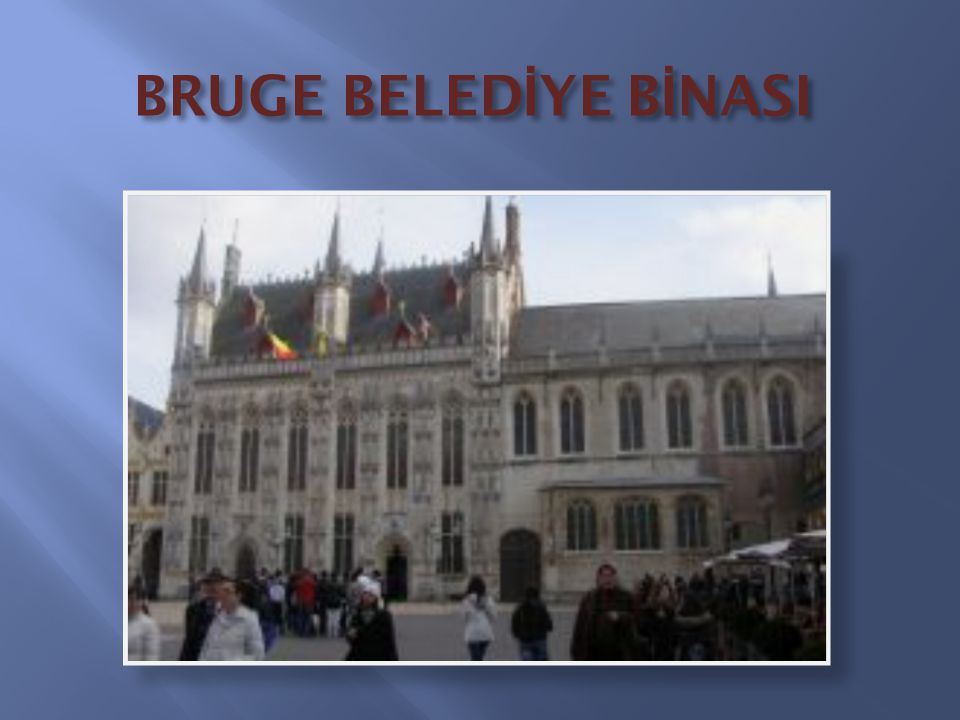 BRUGE BELEDİYE BİNASI
