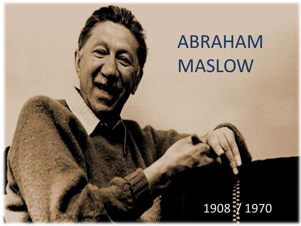 ABRAHAM MASLOW 11908 / 1970