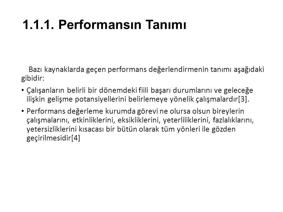 1.1.1. Performansın Tanımı Bazı kaynaklarda geçen performans değerlendirmenin tanımı aşağıdaki gibidir: