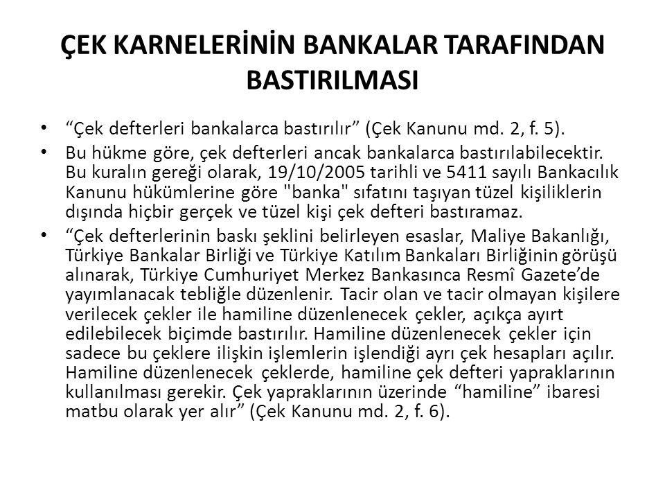 ÇEK KARNELERİNİN BANKALAR TARAFINDAN BASTIRILMASI