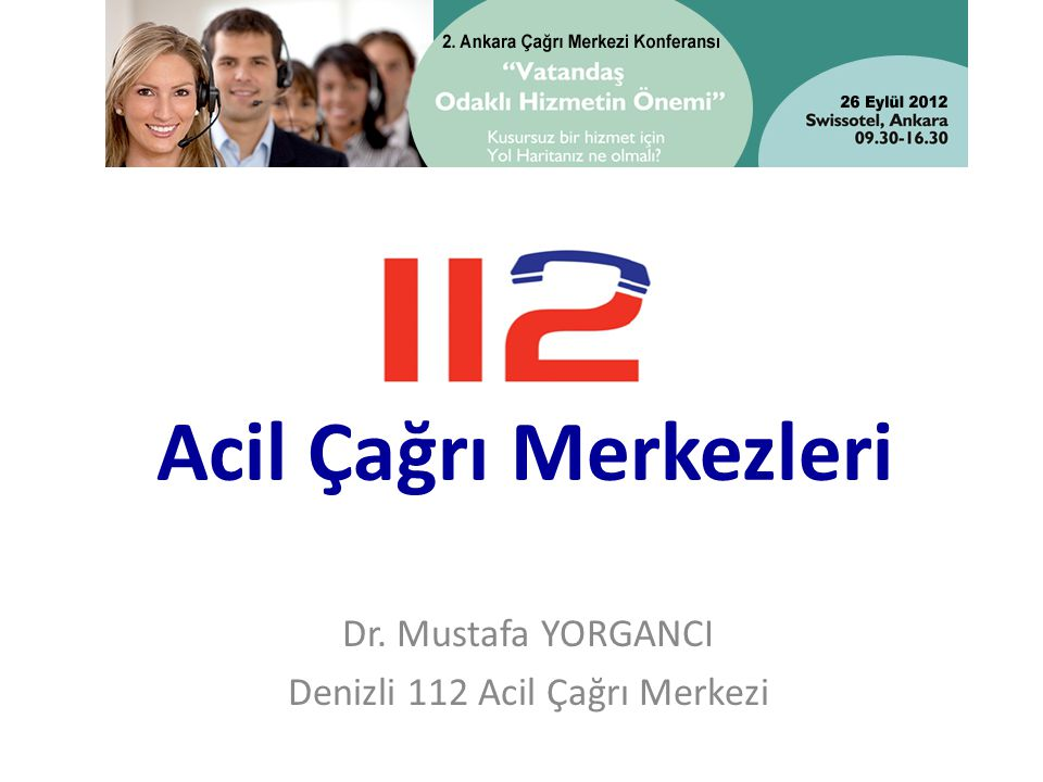 Dr. Mustafa YORGANCI Denizli 112 Acil Çağrı Merkezi