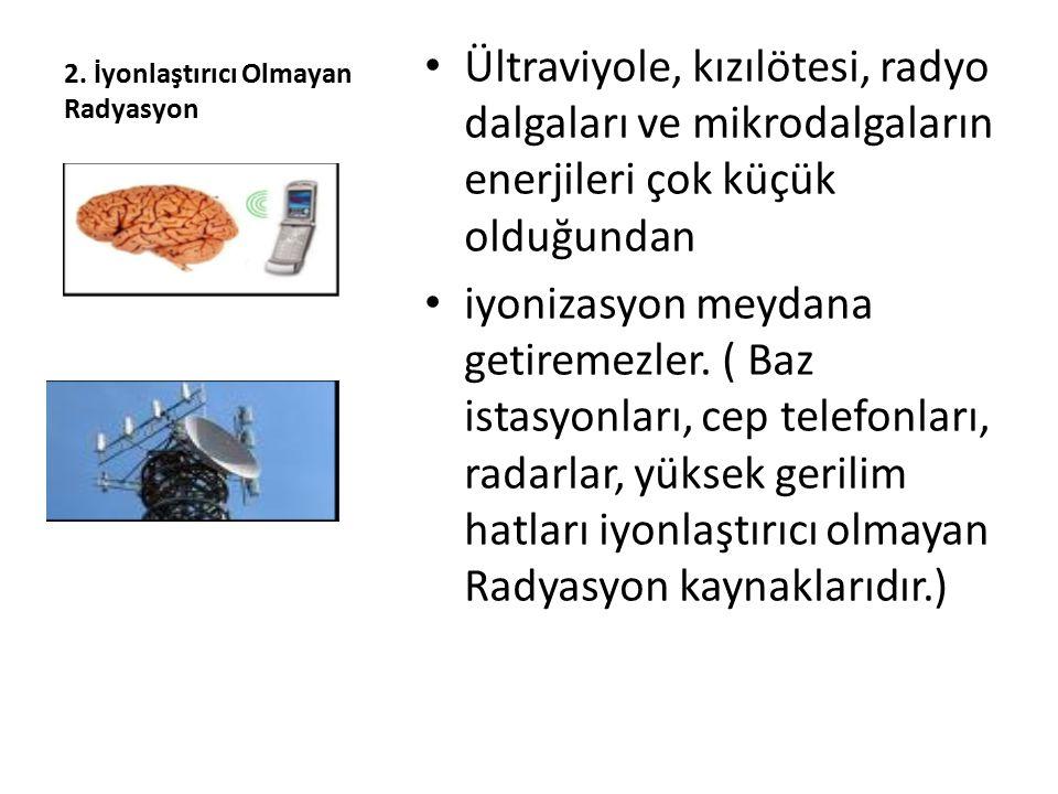 2. İyonlaştırıcı Olmayan Radyasyon