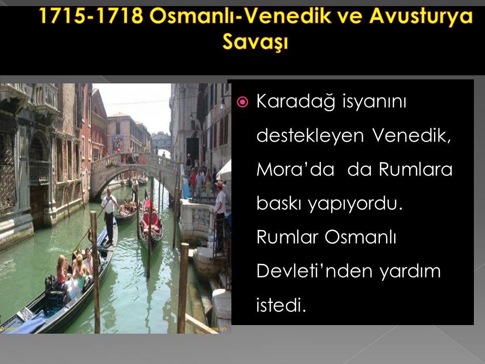 1715-1718 Osmanlı-Venedik ve Avusturya Savaşı