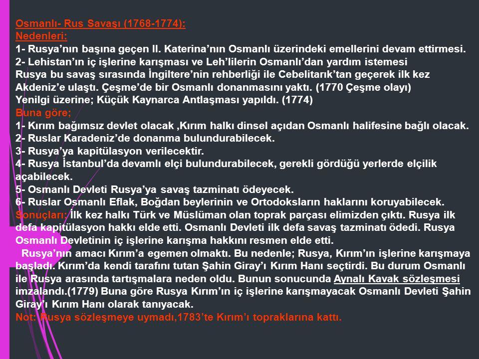 Osmanlı- Rus Savaşı (1768-1774):