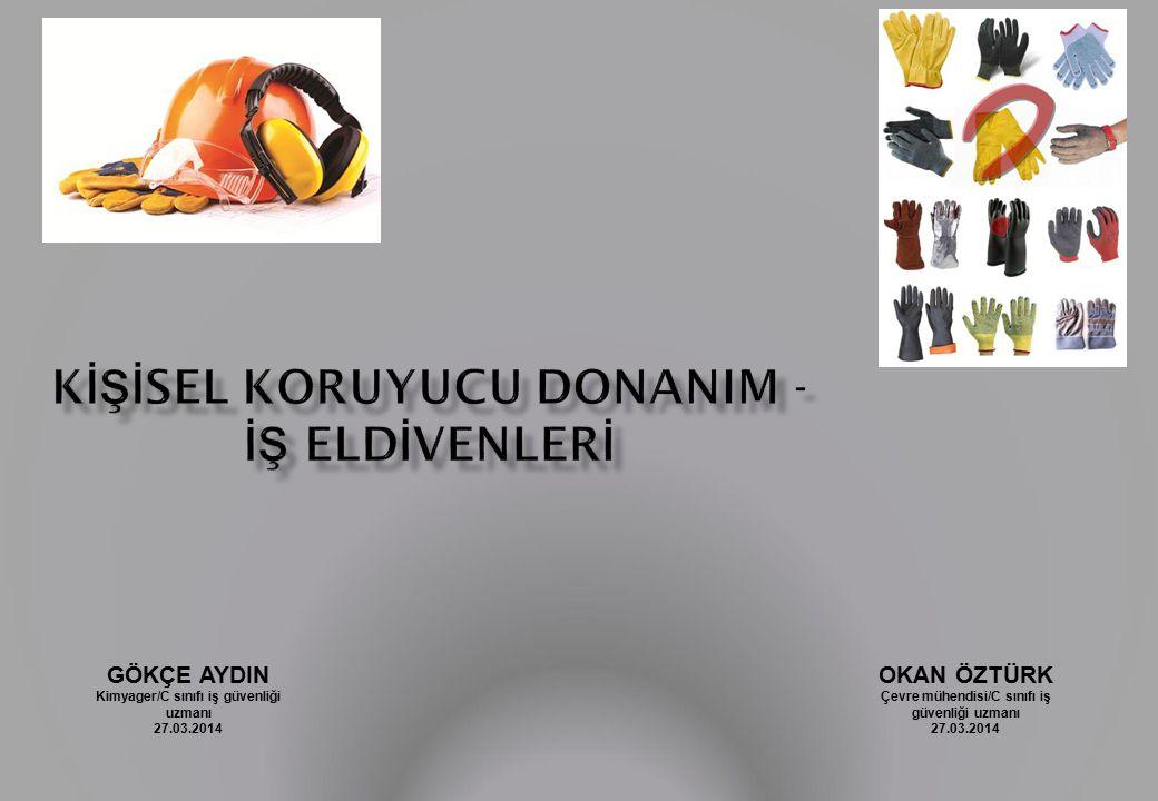 KİŞİSEL KORUYUCU DONANIM - İŞ ELDİVENLERİ