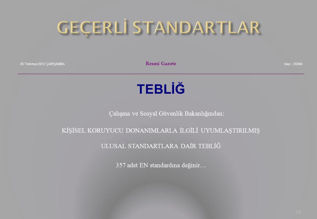 GEÇERLİ STANDARTLAR TEBLİĞ Çalışma ve Sosyal Güvenlik Bakanlığından: