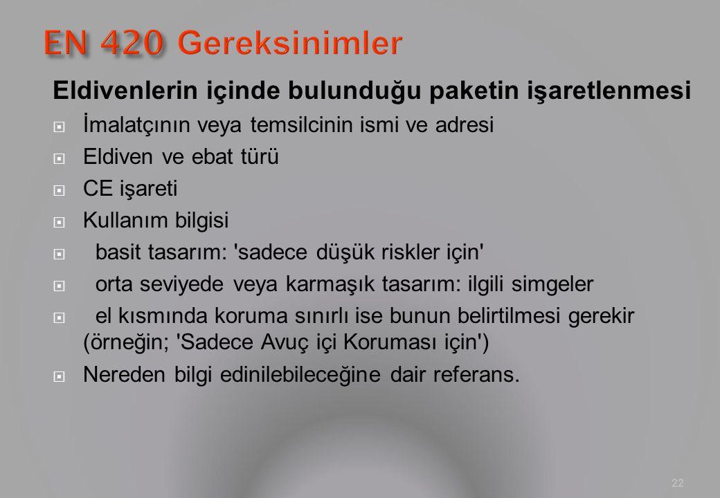 EN 420 Gereksinimler Eldivenlerin içinde bulunduğu paketin işaretlenmesi. İmalatçının veya temsilcinin ismi ve adresi.