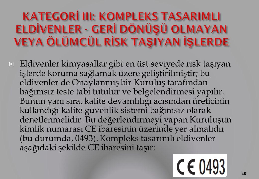 KATEGORİ III: KOMPLEKS TASARIMLI ELDİVENLER - GERİ DÖNÜŞÜ OLMAYAN VEYA ÖLÜMCÜL RİSK TAŞIYAN İŞLERDE