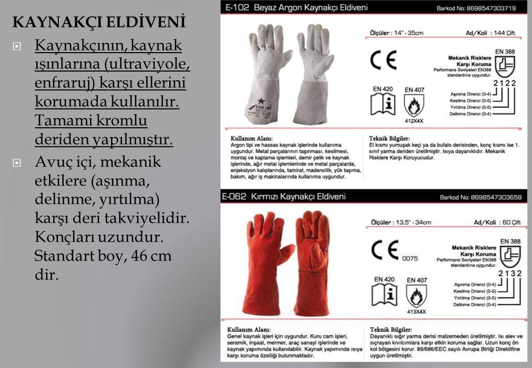 KAYNAKÇI ELDİVENİ Kaynakçının, kaynak ışınlarına (ultraviyole, enfraruj) karşı ellerini korumada kullanılır. Tamami kromlu deriden yapılmıştır.