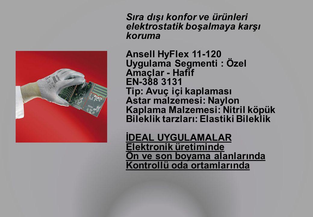 Sıra dışı konfor ve ürünleri elektrostatik boşalmaya karşı koruma Ansell HyFlex 11-120