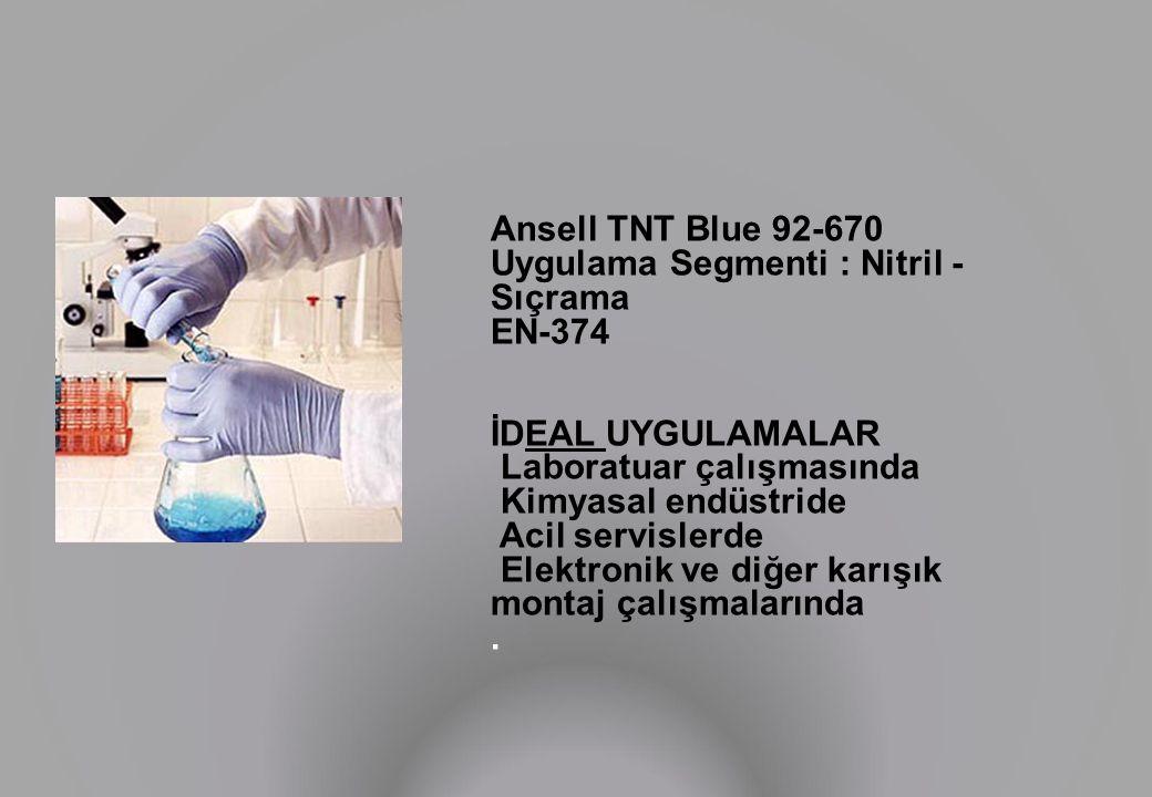 Ansell TNT Blue 92-670 Uygulama Segmenti : Nitril - Sıçrama. EN-374. İDEAL UYGULAMALAR. Laboratuar çalışmasında.