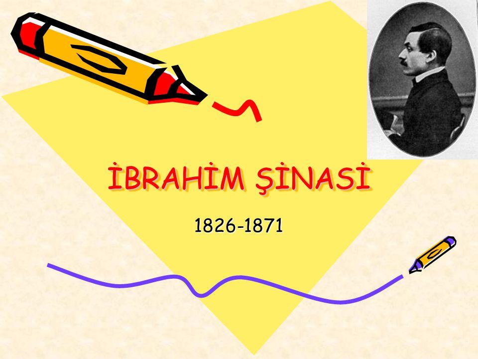 İBRAHİM ŞİNASİ 1826-1871