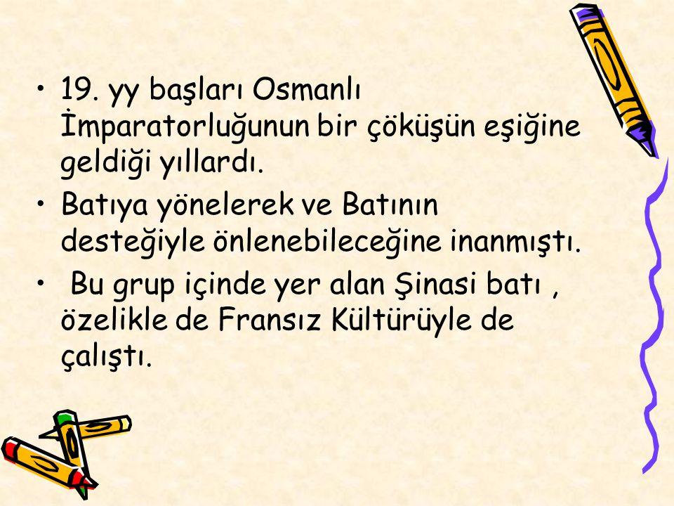 19. yy başları Osmanlı İmparatorluğunun bir çöküşün eşiğine geldiği yıllardı.