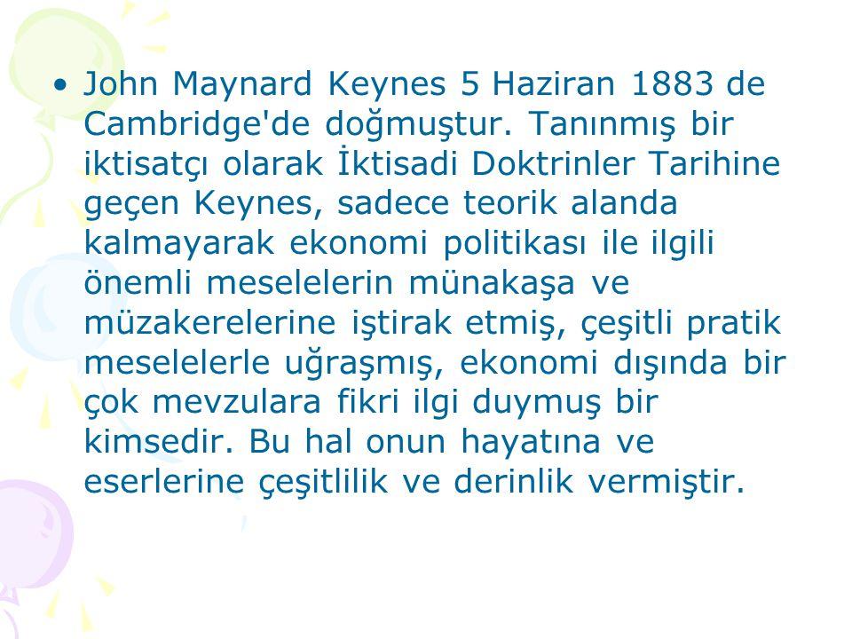 John Maynard Keynes 5 Haziran 1883 de Cambridge de doğmuştur