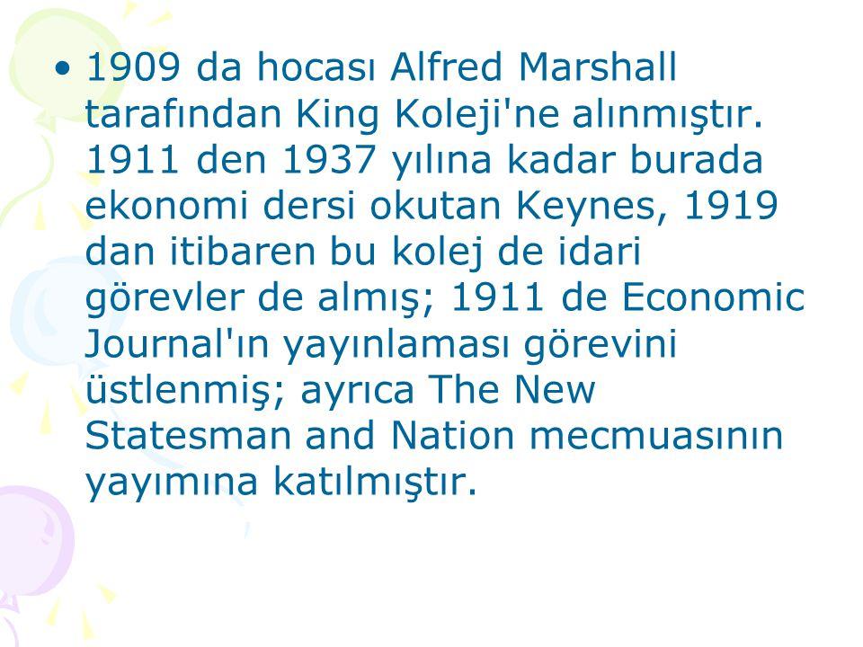 1909 da hocası Alfred Marshall tarafından King Koleji ne alınmıştır