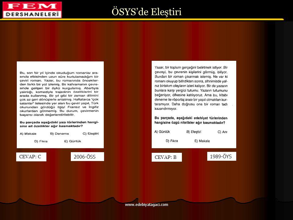 ÖSYS'de Eleştiri CEVAP: C 2006-ÖSS CEVAP: B 1989-ÖYS