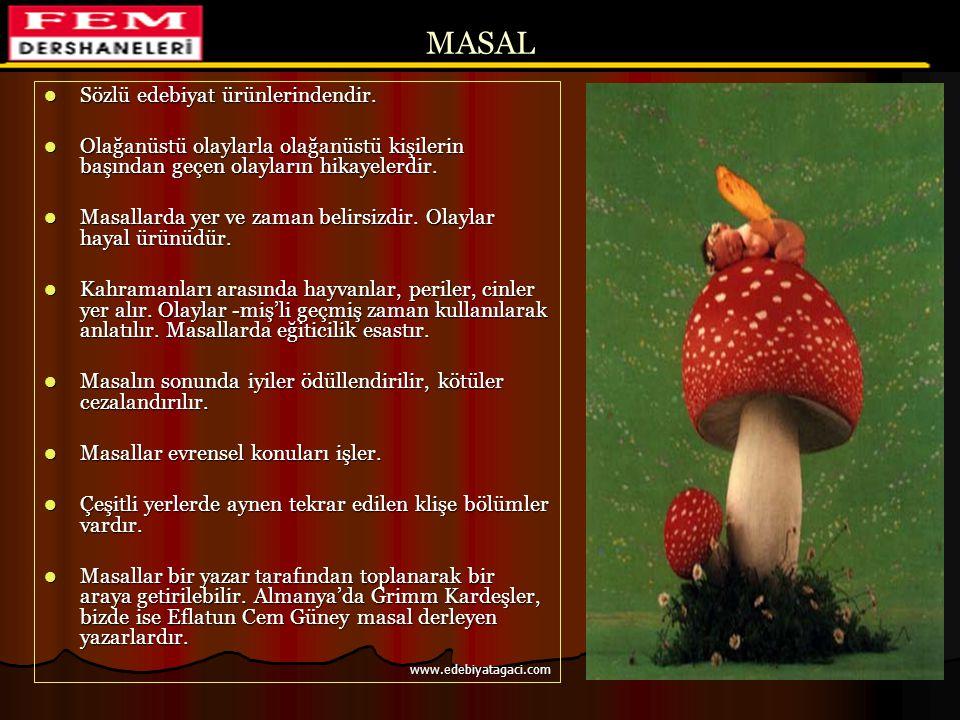 MASAL Sözlü edebiyat ürünlerindendir.