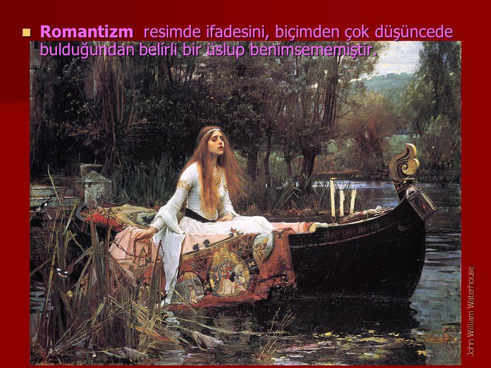 Romantizm resimde ifadesini, biçimden çok düşüncede bulduğundan belirli bir üslup benimsememiştir.
