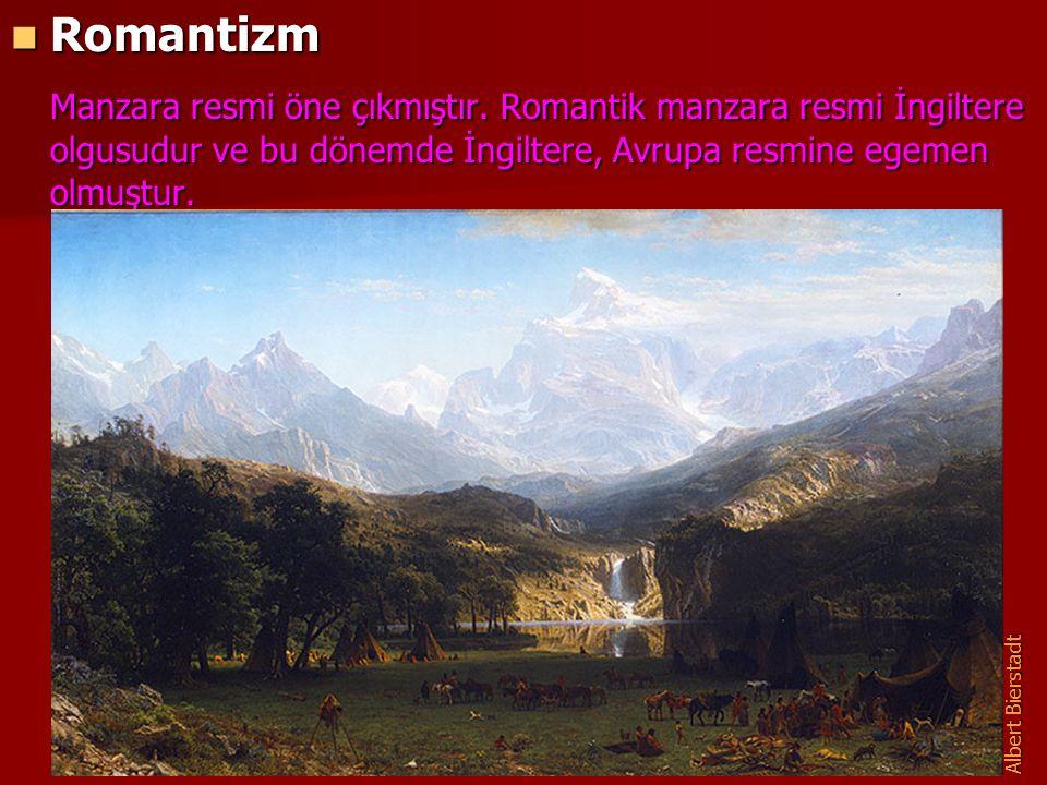 Romantizm Manzara resmi öne çıkmıştır. Romantik manzara resmi İngiltere olgusudur ve bu dönemde İngiltere, Avrupa resmine egemen olmuştur.