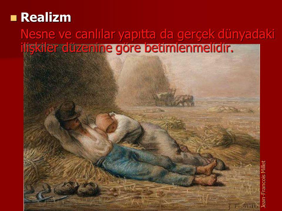 Realizm Nesne ve canlılar yapıtta da gerçek dünyadaki ilişkiler düzenine göre betimlenmelidir.