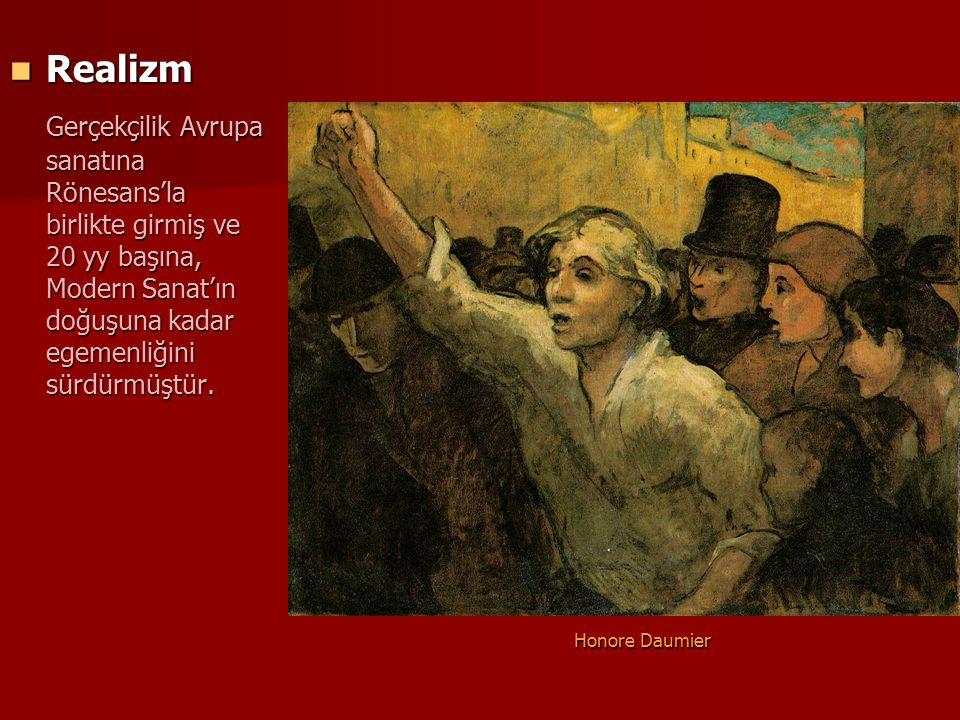 Realizm Gerçekçilik Avrupa sanatına Rönesans'la birlikte girmiş ve 20 yy başına, Modern Sanat'ın doğuşuna kadar egemenliğini sürdürmüştür.