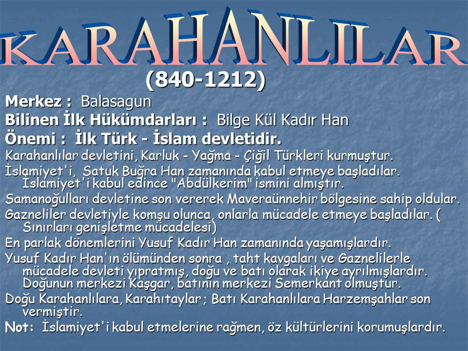 KARAHANLILAR (840-1212) Merkez : Balasagun