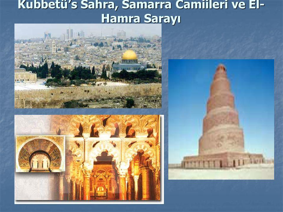 Kubbetü's Sahra, Samarra Camiileri ve El-Hamra Sarayı