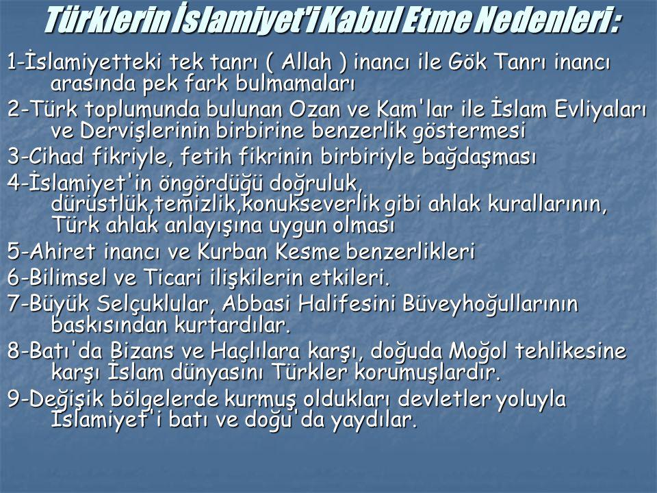 Türklerin İslamiyet i Kabul Etme Nedenleri :