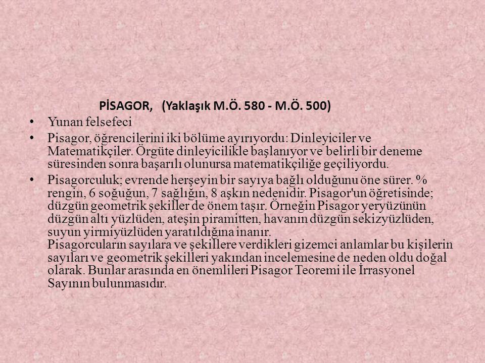 PİSAGOR, (Yaklaşık M.Ö. 580 - M.Ö. 500)