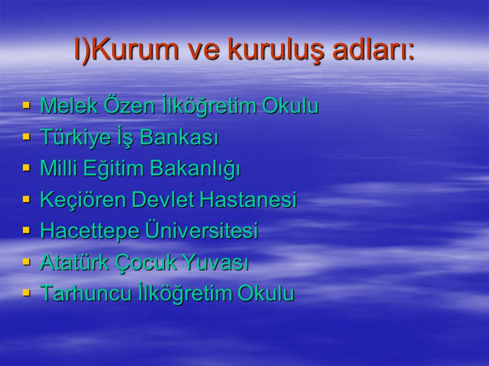 I)Kurum ve kuruluş adları: