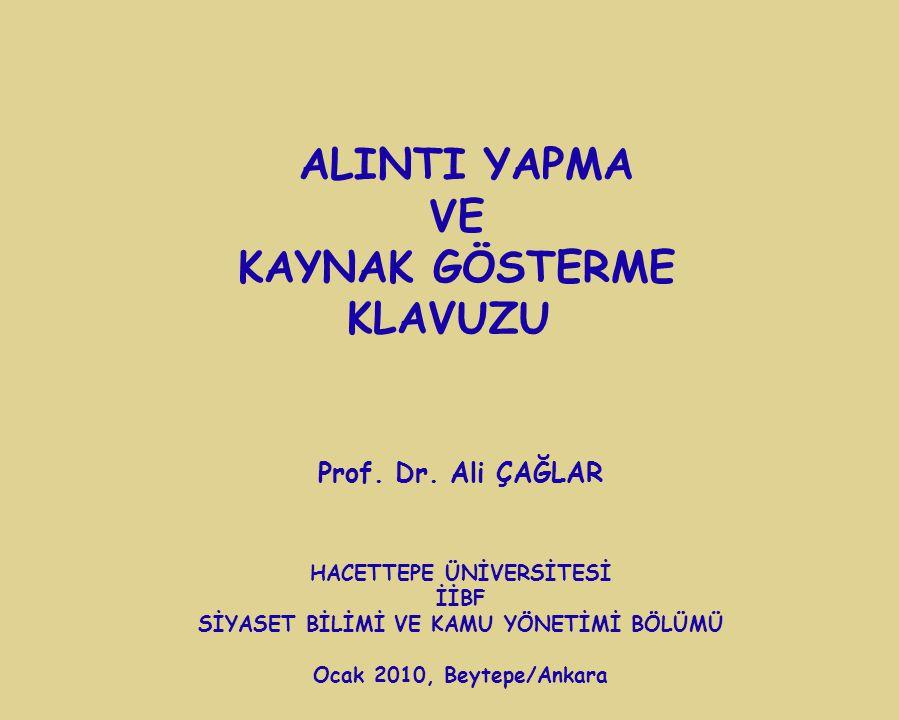 KLAVUZU ALINTI YAPMA VE KAYNAK GÖSTERME KLAVUZU Prof. Dr. Ali ÇAĞLAR