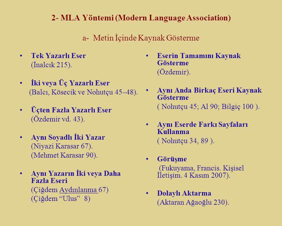 2- MLA Yöntemi (Modern Language Association) a- Metin İçinde Kaynak Gösterme